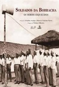 Soldados da Borracha, de Wolney Oliveira